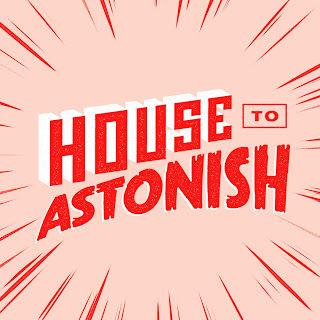 House To Astonish